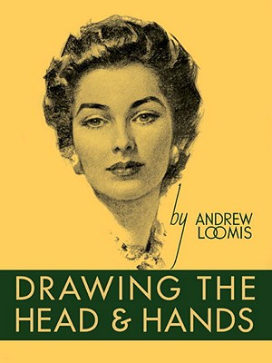 Drawing the Head and Hands By Loomis, Andrew